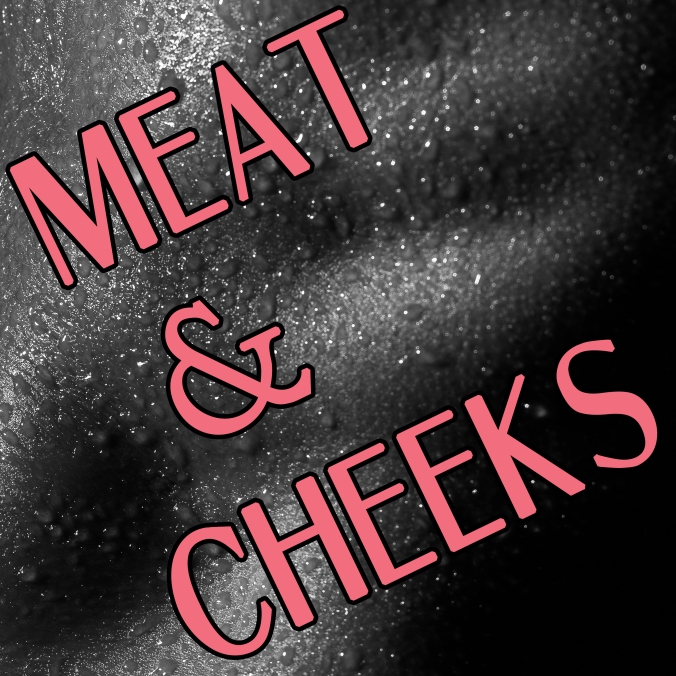 meatcheeks4